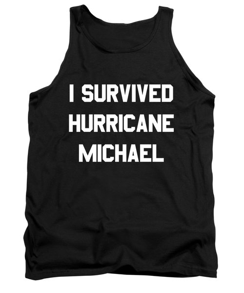 I Survived Hurricane Michael Tank Top