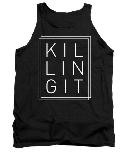 Killing It 2 - Cool, Trendy, Stylish, Minimal Typography Tank Top