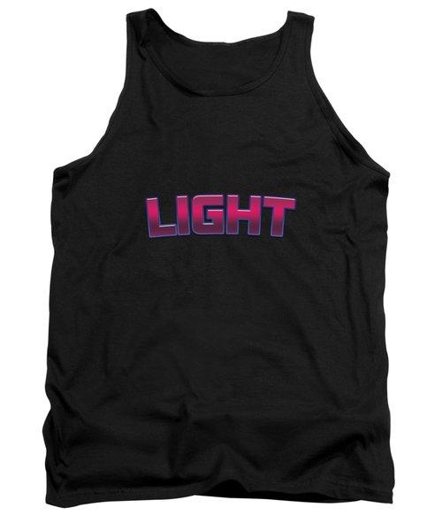Light #light Tank Top
