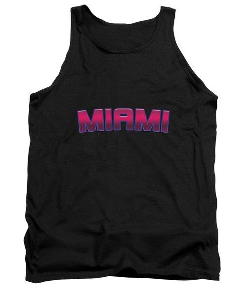 Miami #miami Tank Top