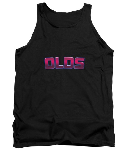 Olds #olds Tank Top
