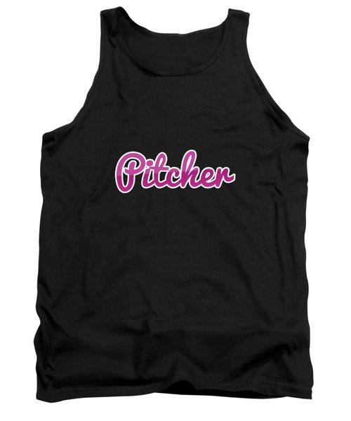 Pitcher #pitcher Tank Top