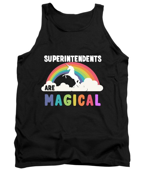 Superintendents Are Magical Tank Top