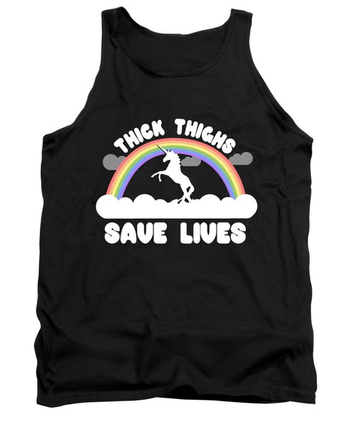 Thick Thighs Save Lives Tank Top