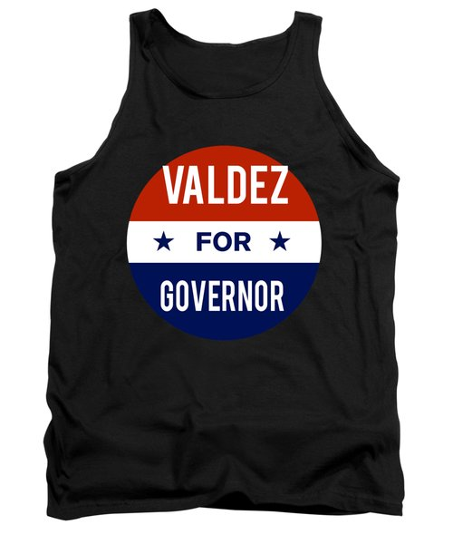 Valdez For Governor 2018 Tank Top