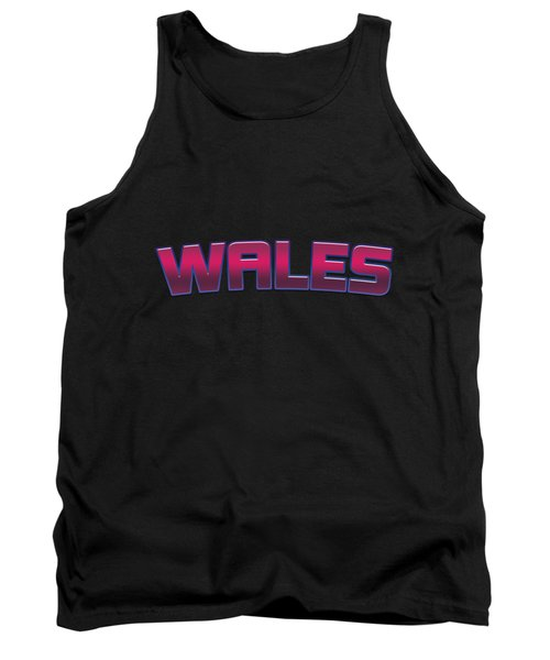 Wales #wales Tank Top