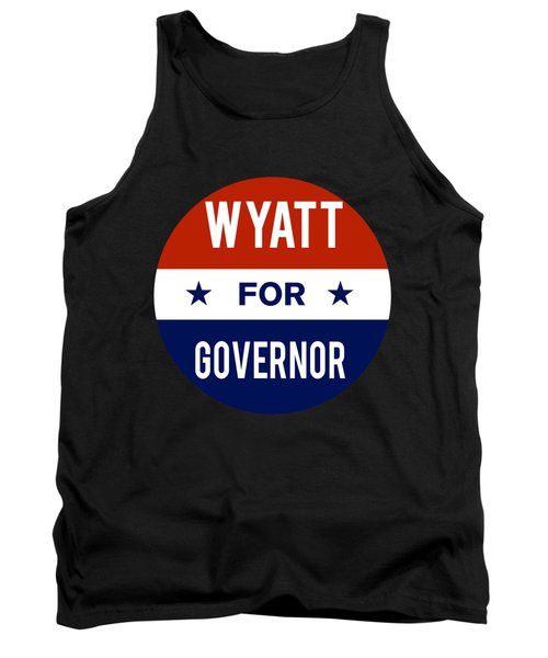 Wyatt For Governor 2018 Tank Top