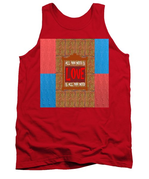 All You Need Is Love Quote Wisdom Words Graphic Digital Typography  Artistic Panel Red Blue Signatur Tank Top