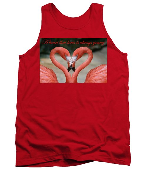 A Heart That Loves Is Always Young Tank Top