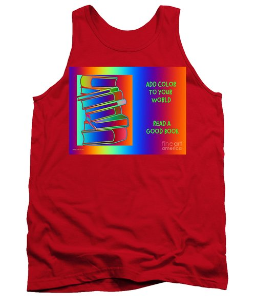 Add Color To Your World Read A Good Book Tank Top by Annie Zeno