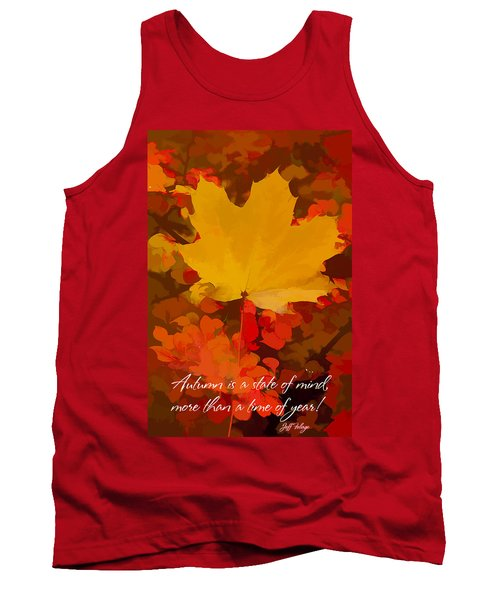Autumn Is A State Of Mind More Than A Time Of Year Tank Top