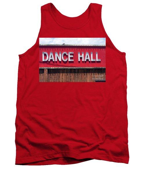 Tank Top featuring the photograph Dance Hall Sign by Gunter Nezhoda