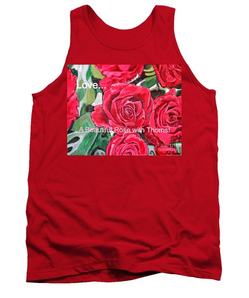 Love A Beautiful Rose With Thorns Tank Top by Kimberlee Baxter