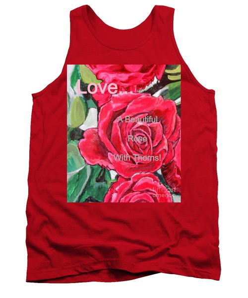 Love... A Beautiful Rose With Thorns Tank Top by Kimberlee Baxter