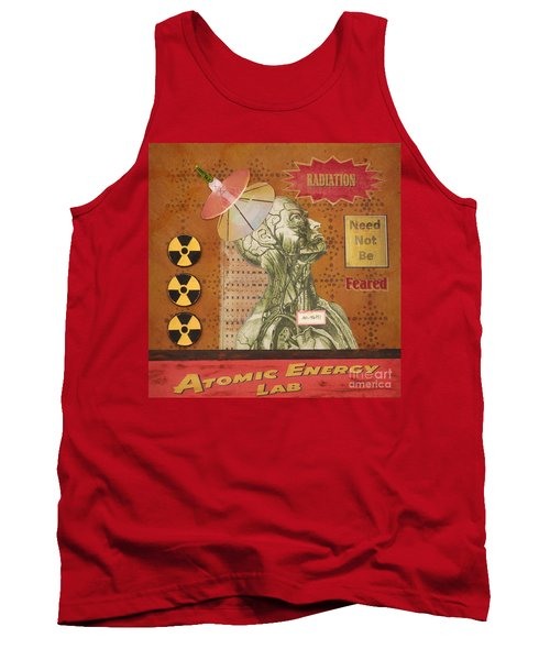 Radiation Need Not Be Feared Tank Top by Desiree Paquette