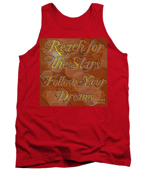 Reach For The Stars Follow Your Dreams Tank Top by Clayton Bruster