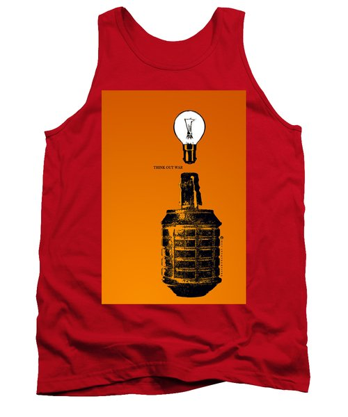 Think Out War Tank Top by Tony Koehl