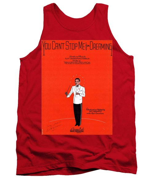 You Can't Stop Me From Dreaming Tank Top