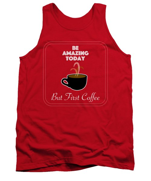 Be Amazing Today Tank Top