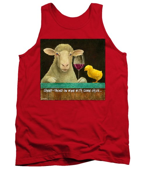 Sheep Faced On Wine With Some Chick... Tank Top by Will Bullas