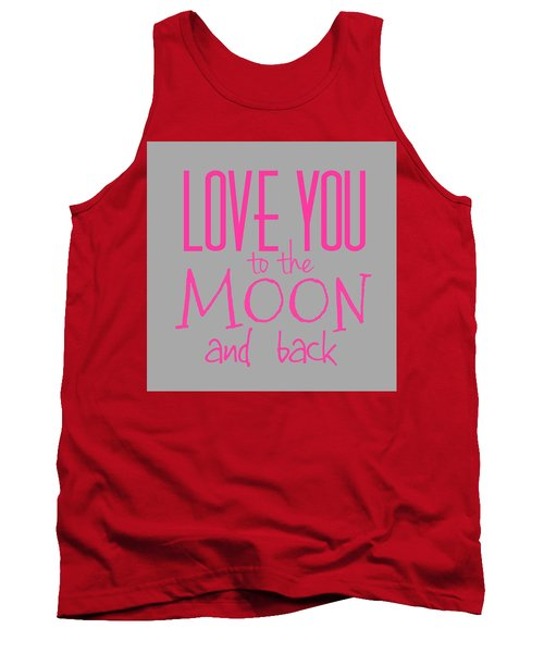Love You To The Moon And Back Tank Top