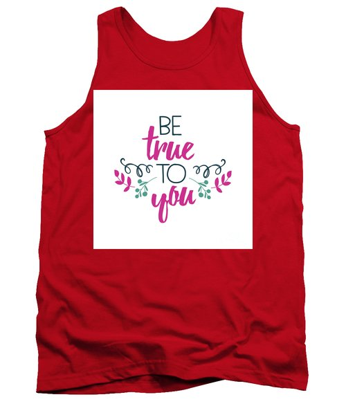 Be True To You Tank Top