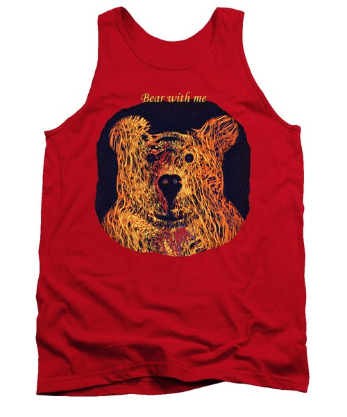 Bear With Me Tank Top by John M Bailey
