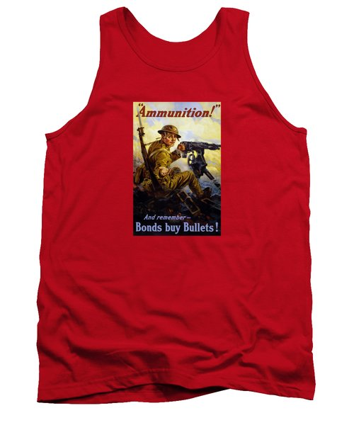 Ammunition  - Bonds Buy Bullets Tank Top