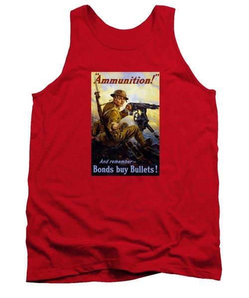 Ammunition  - Bonds Buy Bullets Tank Top
