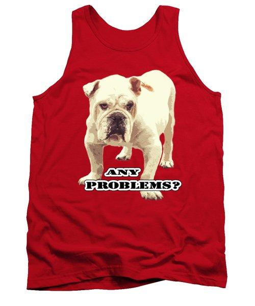 Bulldog Any Problems Tank Top