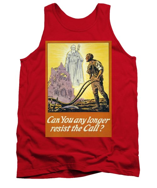 Can You Any Longer Resist The Call Tank Top