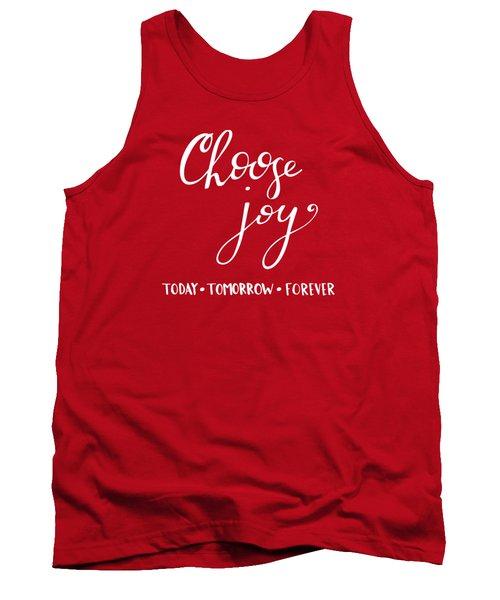 Choose Joy Tank Top by Nancy Ingersoll