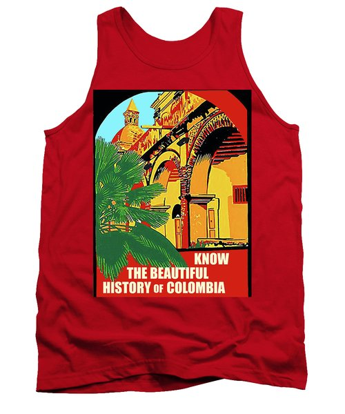Colombia, Know Beautiful History Tank Top