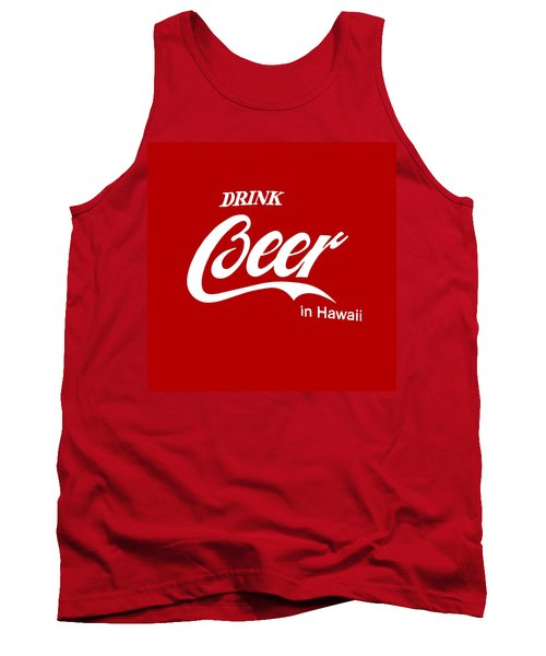 Tank Top featuring the digital art Drink Beer In Hawaii by Gina Dsgn