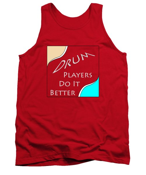 Drum Players Do It Better 5649.02 Tank Top