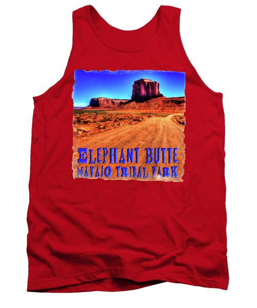 Elephant Butte Monument Valley Navajo Tribal Park Tank Top