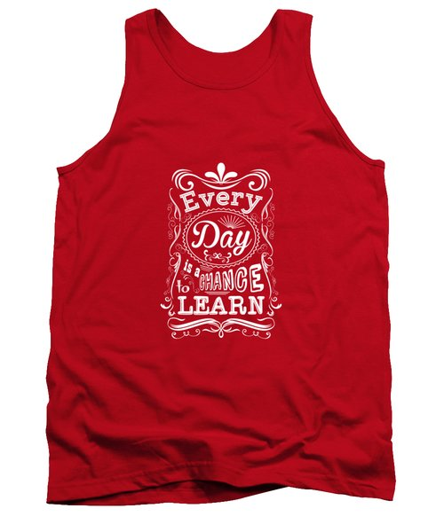 Every Day Is A Chance To Learn Motivating Quotes Poster Tank Top