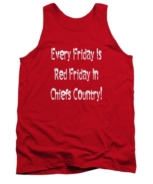 Tank Top featuring the digital art Every Friday Is Red Friday In Chiefs Country 2 by Andee Design
