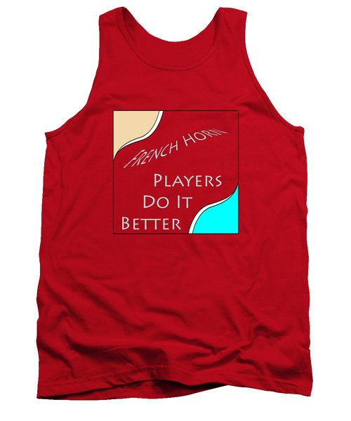 French Horn Players Do It Better 5645.02 Tank Top