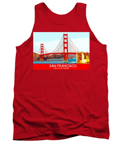 Golden Gate Bridge San Francisco The City By The Bay Tank Top