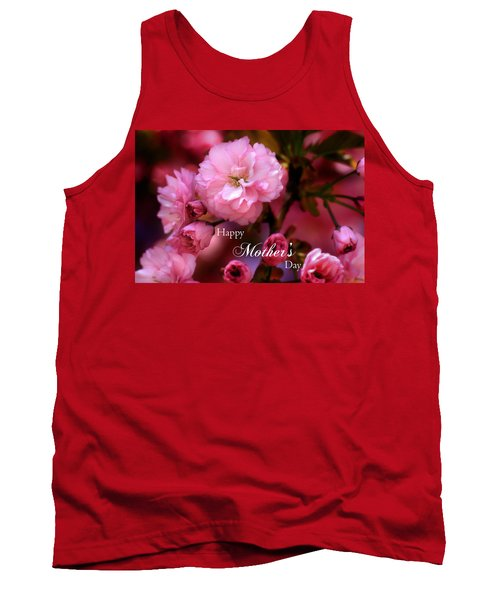 Tank Top featuring the photograph Happy Mothers Day Spring Pink Cherry Blossoms by Shelley Neff