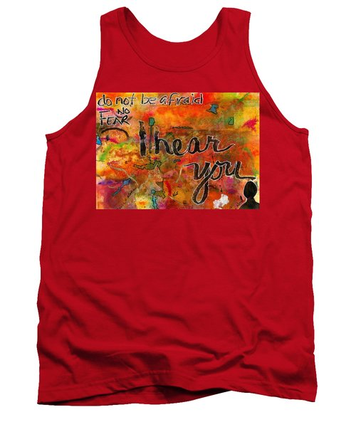 Have No Fear - I Hear You Tank Top