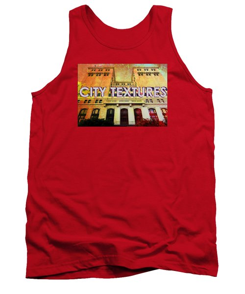 Tank Top featuring the mixed media Hot City Textures by John Fish