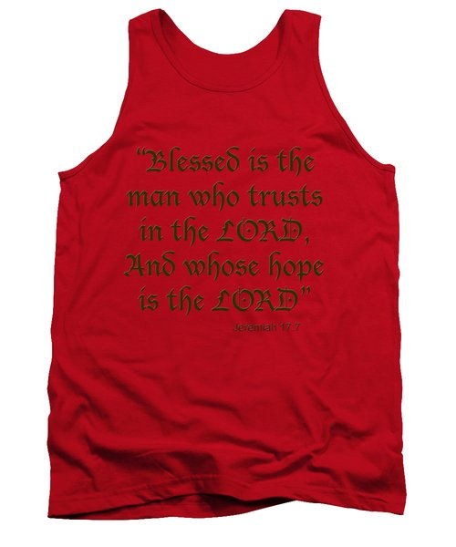 Jeremiah 17 7 Blessed Is The Man Tank Top by M K  Miller