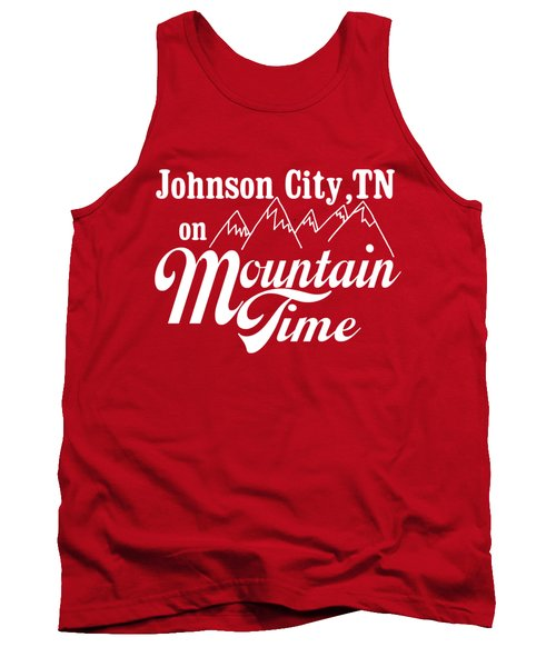 Tank Top featuring the digital art Johnson City Tn On Mountain Time by Heather Applegate
