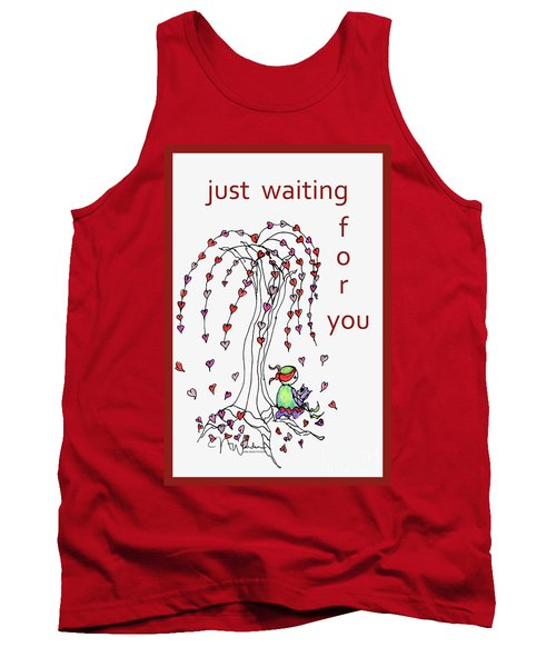 Just Waiting For You Tank Top