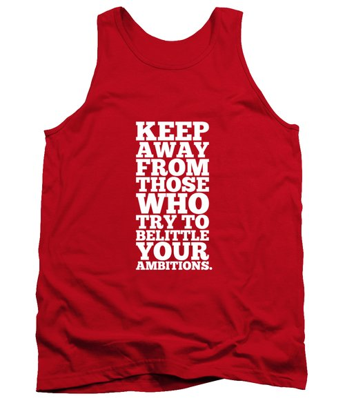 Keep Away From Those Who Try To Belittle Your Ambitions Gym Motivational Quotes Poster Tank Top