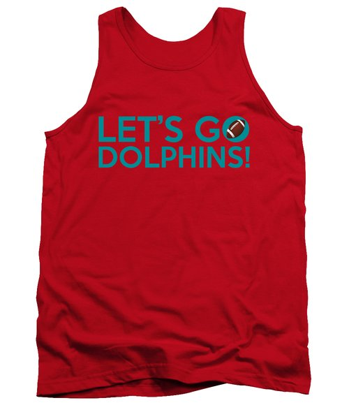 Let's Go Dolphins Tank Top