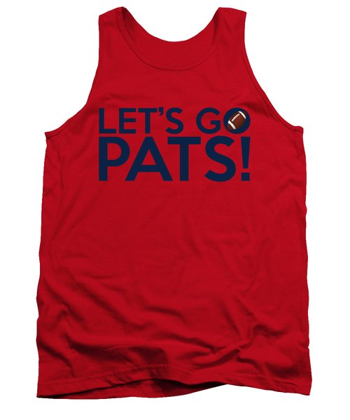 Let's Go Pats Tank Top