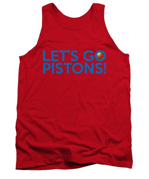 Let's Go Pistons Tank Top